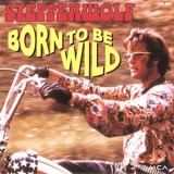 Steppenwolf - Born To Be Wild '1992