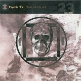 Psychic Tv - Those Who Do Not '1984