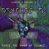 Psychic Tv - Force The Hand Of Chance '1982