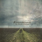 Sleepmakeswaves - The Obstacle Is The Path '2010