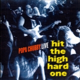 Popa Chubby - Hit The High Hard One (live) '1996