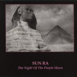 Sun Ra - The Night Of The Purple Moon (2007 Remaster) '1970