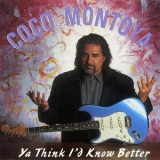 Coco Montoya - Ya Think I'd Know Better '1996