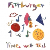 Fattburger - Time Will Tell '1989