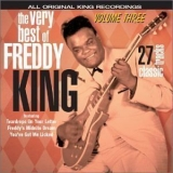 Freddie King - The Very Best Of Freddy King, Vol. 3 (1962-1966) '2002