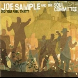 Joe Sample & The Soul Committee - Did You Feel That '1994