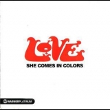 Love - She Comes In Colors '2005
