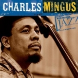 Charles Mingus - Ken Burns Jazz: The Definitive Charles Mingus '2000