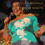 Ella Fitzgerald - Twelve Nights In Hollywood (4CD) '2009