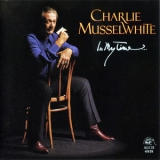 Charlie Musselwhite - In My Time '1993