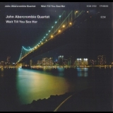 John Abercrombie - Wait Till You See Her '2009