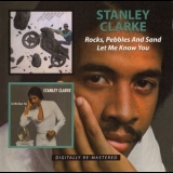 Stanley Clarke - Rocks, Pepples And Sand / Let Me Know You '2010