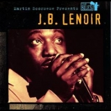J.B. Lenoir - Martin Scorsese Presents The Blues:  J.b. Lenoir '2003
