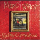 Marc Ribot - Rootless Cosmopolitans '1990