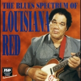 Louisiana Red - The Blues Spectrum Of Louisiana Red '1998