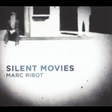 Marc Ribot - Silent Movies '2010
