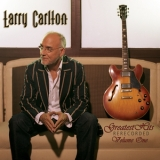 Larry Carlton - Larry Carlton - Greatest Hits Rerecorded Volume One '2007