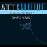 Conrad Herwig - Another Kind Of Blue: The Latin Side Of Miles Davis '2004