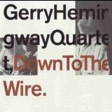 Gerry Hemingway Quartet - Down To The Wire '1991
