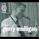 Gerry Mulligan - Mosaic Select 21 (3CD) '2006