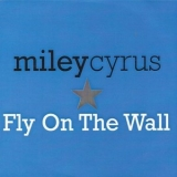 Miley Cyrus - Fly On The Wall [CDS] '2009