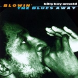 Billy Boy Arnold - Blowin' The Blues Away '1997