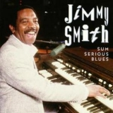 Jimmy Smith - Sum Serious Blues '1993