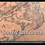 Sonny Landreth - Live At Jazz Fest 2007 '2007