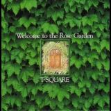 T-Square - Welcome To The Rose Garden '1995