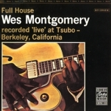 Wes Montgomery - Full House'live At Tsulo, Berkely, California '1962