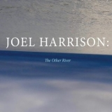 Joel Harrison - The Other River '2017