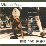 Michael Pope - Walk Your Dogma '1996