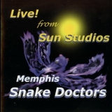 Memphis Snake Doctors, The - Live! From Sun Studios... '2005