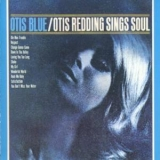 Otis Redding - Otis Blue /Otis Redding Sings Soul '1965