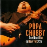 Popa Chubby - One Night Live In New York City '1999