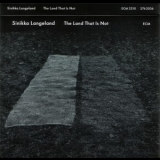 Sinikka Langeland - The Land That Is Not '2011