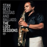 Stan Getz - Bossas And Ballads: The Lost Sessions '2003