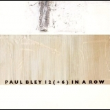Paul Bley - 12 (+6) In A Row '1991
