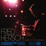 Fred Hersch - Alone At The Vanguard '2011