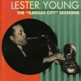 Lester Young - The Kansas City Sessions '1997