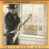 Jimmy Thackery And The Drivers - Empty Arms Motel '1992