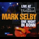 Mark Selby - Live At Rockpalast - One Night In Bonn '2009