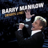 Barry Manilow - 2 Nights Live! (CD1) '2004