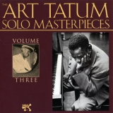 Art Tatum - The Art Tatum Solo Masterpieces, Volume Three '1992