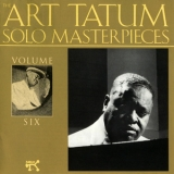 Art Tatum - The Art Tatum Solo Masterpieces, Volume Six '1992