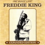 Freddie King - The Blues Live!  Expanded Edition '2012