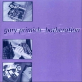 Gary Primich - Botheration '1999