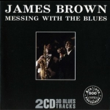James Brown - Messing With The Blues (CD1) '1990