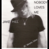 Jake Hill - Nobody Loves Me '2012