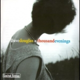 Dave Douglas - A Thousand Evenings '2000